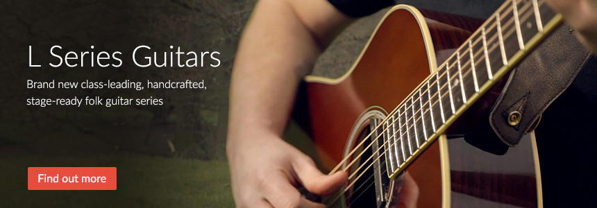 L Series Acoustic Guitars - Handcrafted tradition, perfected