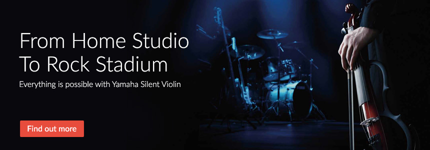 From Home Studio To Rock Stadium - Everything is possible with Yamaha Silent Violin