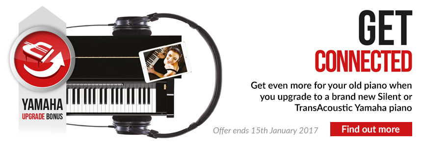 Get Connected: Get even more for your old piano when you upgrade to a brand new Yamaha Silent or TransAcoustic model. Offer ends 15th January 2017; click here for details