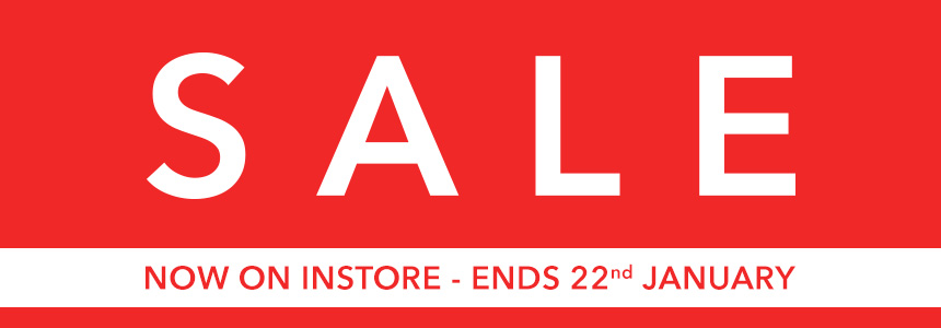 Sale now on instore, ends 22nd January