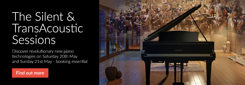 The Silent & TransAcoustic Sessions - Discover revolutionary new piano technologies on 20th May and 21st May - booking is essential. Click here to find out more