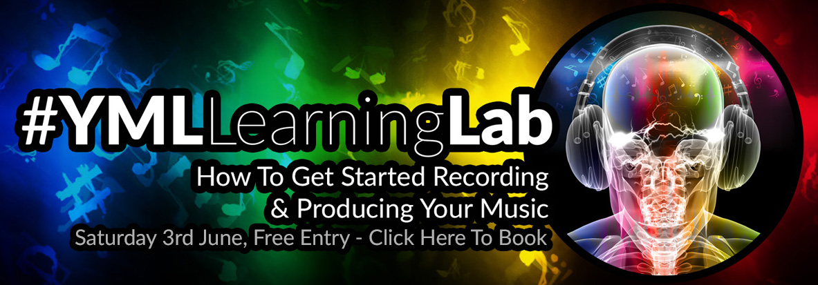 Discover How To Get Started Recording & Producing Your Music with Dom Sigalas in the YML Learning Lab on 3rd June, Free Entry - Click here to book