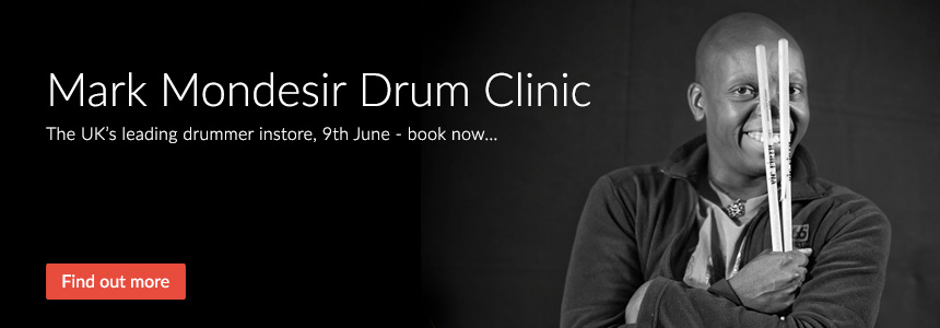 Mark Mondesir Drum Clinic - The UK's leading drummer instore 9th June - book now...