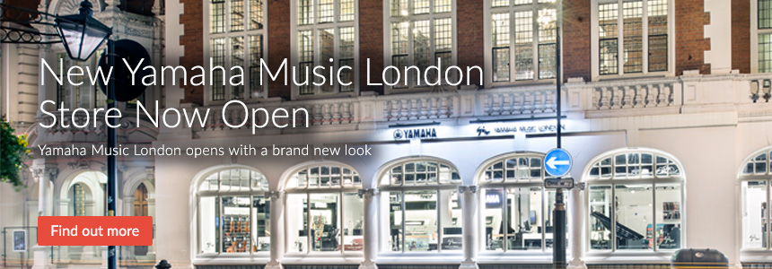 New Yamaha Music London store now open - brand new look, click here