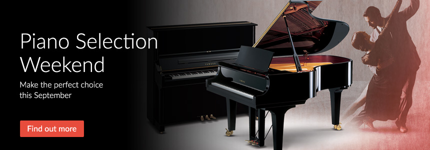 Piano Selection Weekend - Make the perfect choice this September