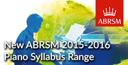 2015-2016 ABRSM Piano Syllabus Now Available - Click here....