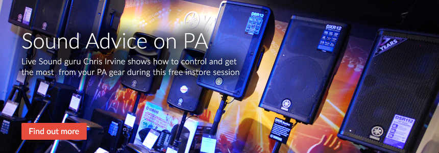 Sound Advice on PA - live sound guru Chris Irvine shows how to control and get the most from your PA system in this free instore session - click here for more details