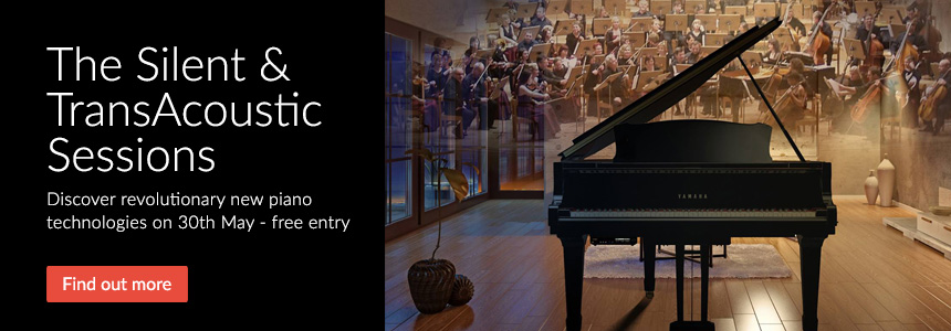 Silent & TransAcoustic Sessions - Discover revolutionary new piano technologies on 30th May - free entry. Click here to find out more