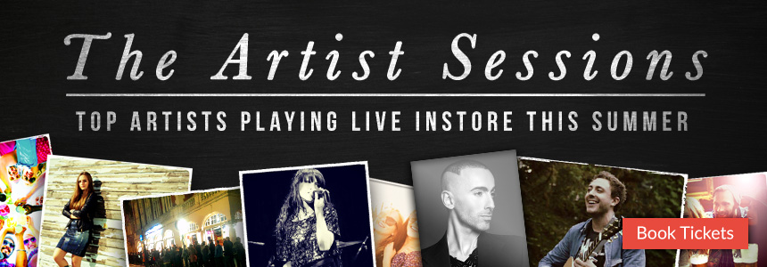 The Artist Sessions: Top Artists Play Live Instore This Summer