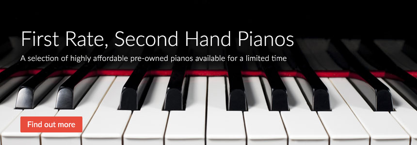 First rate, second hand pianos - a selection of affordable pre-owned pianos available for a limited time