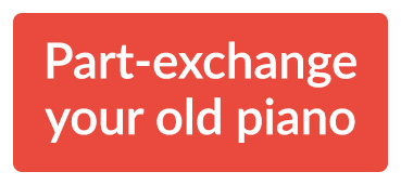 Part-exchange your old piano - click here