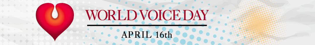 World Voice Day, 16th April 2016